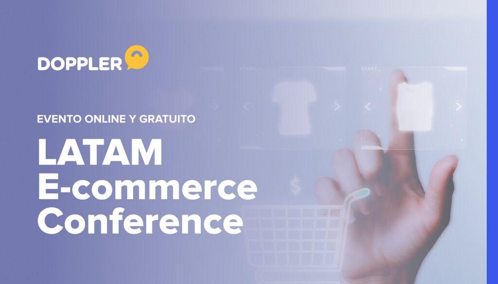 Latam E-commerce Conference 2021: evento para aprovechar oportunidades en ecommerce